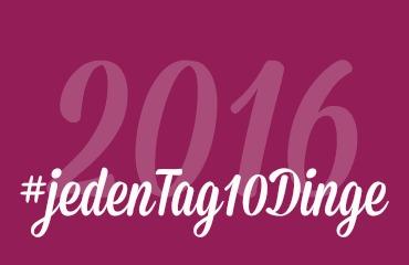 #jedenTag10Dinge - Aktion zum Ausmisten