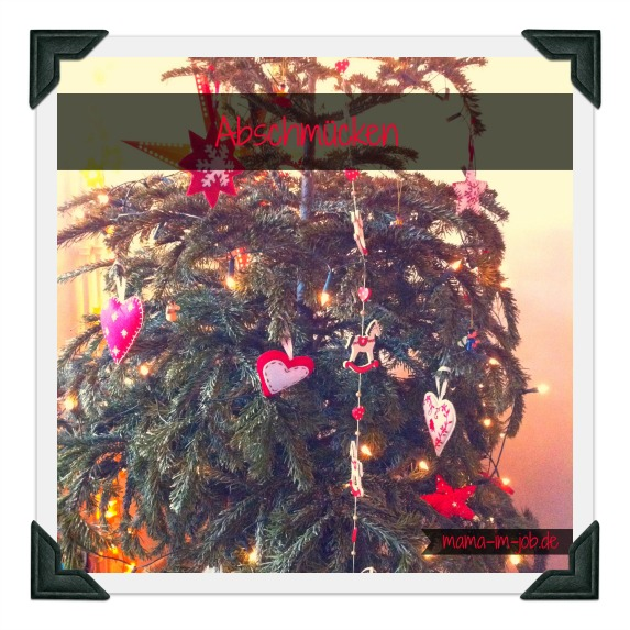 So, heute muss dann leider mal der Weihnachtsbaum raus.