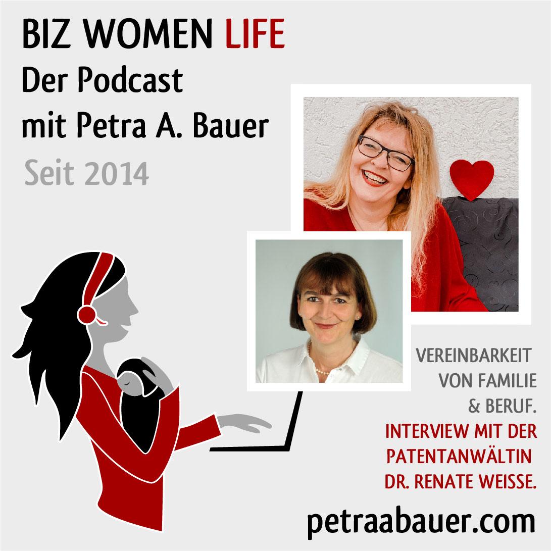 PODCAST: Vereinbarkeit von Familie & Beruf. Interview mit der Patentanwältin Dr. Renate Weisse. August 2020.