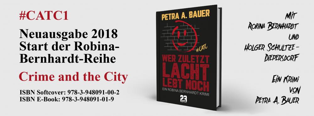 Wer zuletzt lacht, lebt noch. Krimi von Petra A. Bauer. Völlig überarbeitete Neuausgabe 2018.