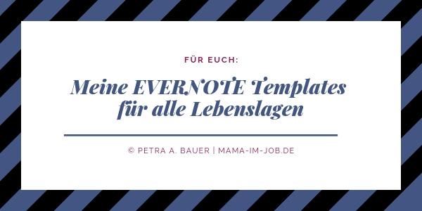 Meine Evernote Templates für alle Lebenslagen. © Petra A. Bauer