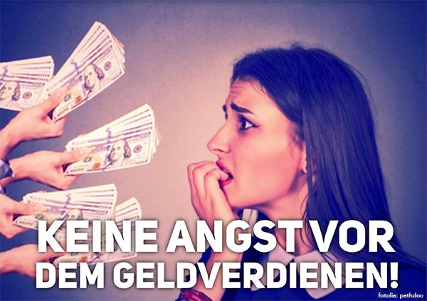 Keine Angst vor dem Geldverdienen! Fotogrundlage: fotolia.de - pathdoc