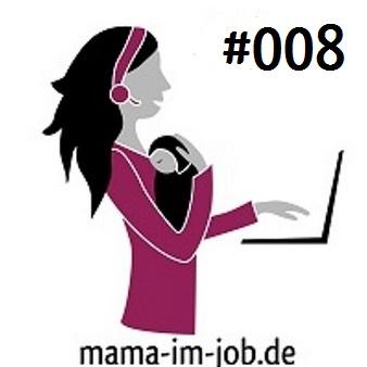 Podcast 008: Vereinbarkeit Baby und Beruf, GTD, Podcast-Hörverhalten