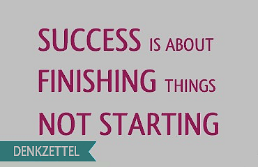 Success is about finishing things, not starting