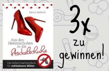 Das Buch Aus den Hemmschuhen in die Stöckelschuhe von Katrin Seifarth gibt es noch bis zum 15. August 2014 3x auf mama-im-job.de zu gewinnen!