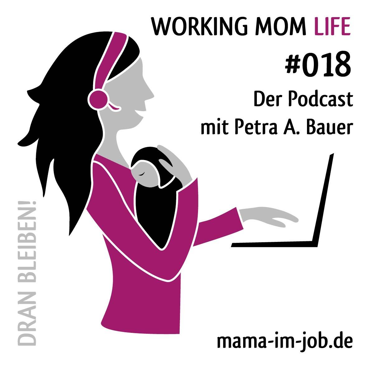 WORKING MOM LIFE - Folge 18 - Dran bleiben!