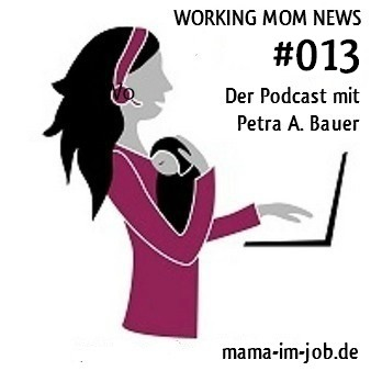 PODCAST - WorkingMomNews 013 - Was bedeutet Kreativität für euren Wunschberuf?
